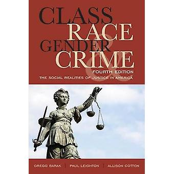 Class Race Gender and Crime by Gregg Barak & Paul Leighton & Allison M. Cotton