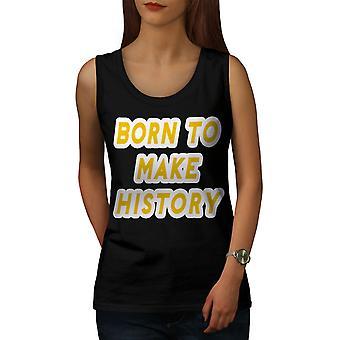 Nacido hace historia mujeres BlackTank Top | Wellcoda