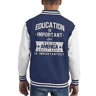 Educação é importante, mas tornando a América excelente novamente é jaqueta importante infantil