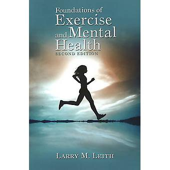 Foundations of Exercise  Mental Health by Larry M. Leith