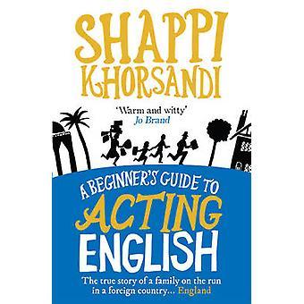 En nybegynners Guide til fungerende engelsk av Shappi Khorsandi - 9780091924