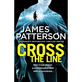 Cross the Line - (Alex Cross 24) by James Patterson - 9780099594345 Bo