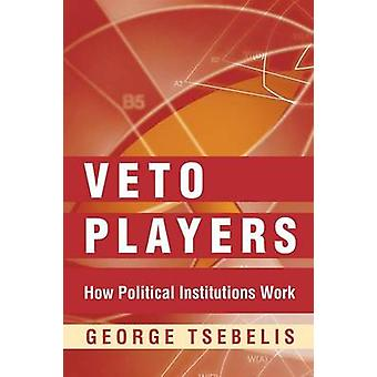 Veto Players - How Political Institutions Work by George Tsebelis - 97