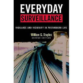 Everyday Surveillance - Vigilance and Visibility in Postmodern Life (2