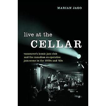 Live at The Cellar - Vancouver's Iconic Jazz Club and the Canadian Co-