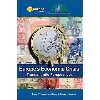 Europas wirtschaftliche Krise - Transatlantic Perspectives von Robert M. Sol