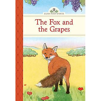The Fox and the Grapes by Kathleen Olmstead - Sarah Brannen - 9781402