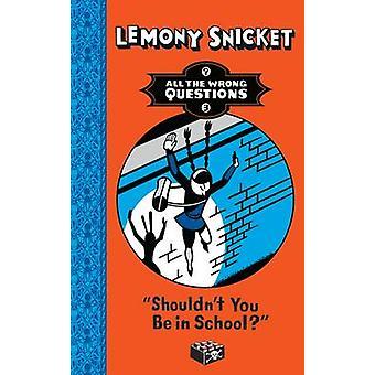 Sollten Sie nicht in der Schule sein? von Lemony Snicket - 9781405276245 Buch