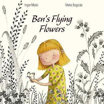 Bens fliegen Blumen von Inger Maier - Maria Bogarde - 9781433811326 B