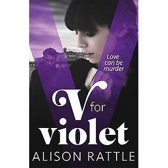 V for Violet by Alison Rattle - 9781471403811 Book
