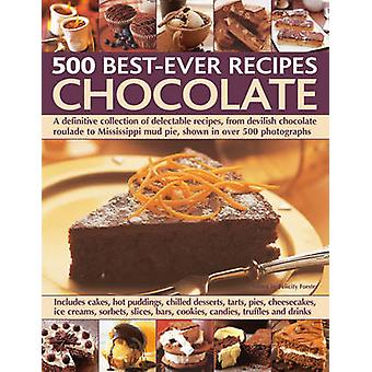 500 Best-ever Recipes - Chocolate - A Definitive Collection of Delectab