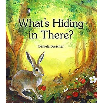 What's Hiding in There - A Lift-the-Flap Book of Discovering Nature (2
