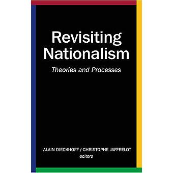 Revisiting Nationalism - Theories and Processes by Alain Dieckhoff - C