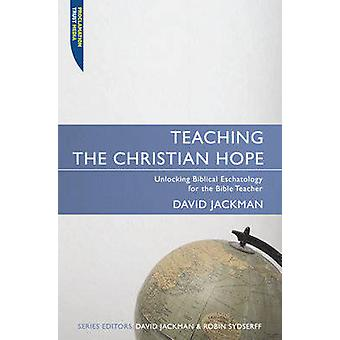 Teaching the Christian Hope by David Jackman - 9781857925180 Book