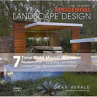 21st Century Residential Landscape Design by Dean Herald - 9781864704