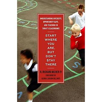 Start Where You Are - But Don't Stay There - Understanding Diversity -