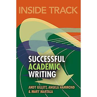Inside Track to Successful Academic Writing by Andy Gillett - Angela