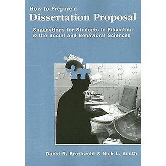 How to Prepare a Dissertation Proposal - Suggestions for Students in E