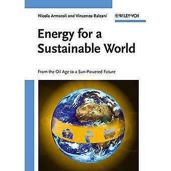 Energia per un mondo sostenibile - dall'età di olio per un Fut sole-alimentato