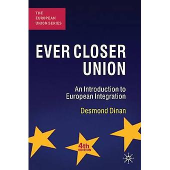 Ever Closer Union - An Introduction to European Integration (4th Revis