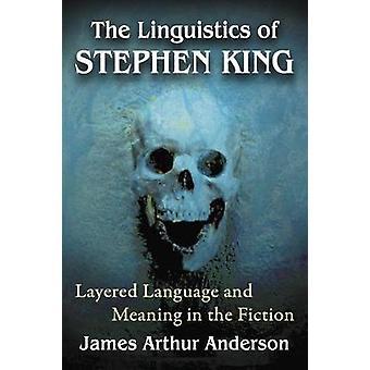 Die Linguistik von Stephen King - geschichtet, Sprache und Bedeutung in der