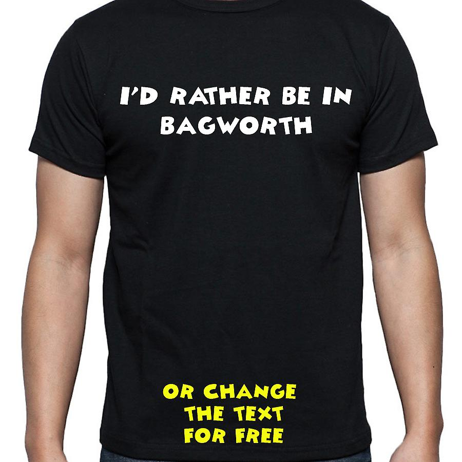 I'd Rather Be In Bagworth Black Hand Printed T shirt