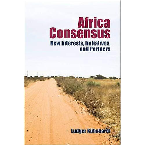 Africa Consensus  New Interests, Initiatives, and Partners