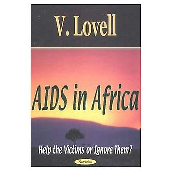 AIDS in Africa : Help the Victims or Ignore Them?
