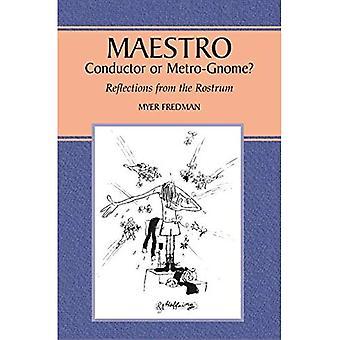 Maestro: Dirigent oder Metro-Gnome?
