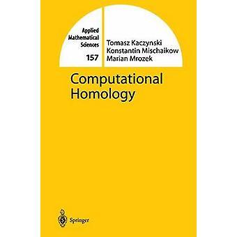 Computational Homology by Tomasz Kaczynski & Konstantin Mischaikow & Marian Mrozek