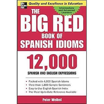 Le grand livre rouge des idiomes espagnols: 12 000 Expressions idiomatiques