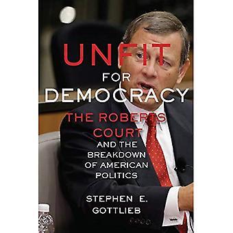 Kelpaamattomiksi demokratialle: Roberts tuomioistuin ja Yhdysvaltojen politiikassa jakautuminen