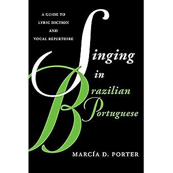 Singing in Brazilian Portuguese: A Guide to Lyric Diction and Vocal Repertoire (Guides to Lyric� Diction)