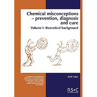Chemical Misconceptions by Keith Taber & Maria J. Pack