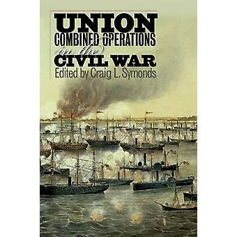 Unionens kombinerade verksamheten i inbördeskriget av Craig L. Symonds - 9780