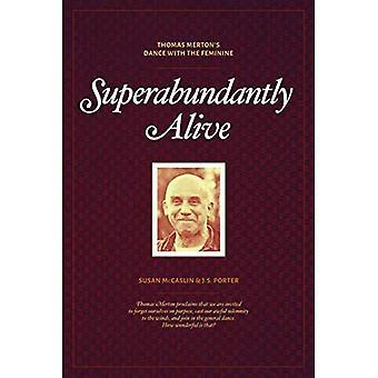 Superabundantly Alive: Thomas Merton's Dance with the Feminine