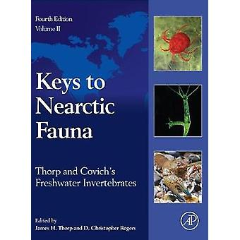 Thorp and Covichs Freshwater Invertebrates Keys to Nearctic Fauna Revised by Thorp & James H.