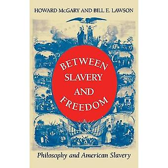 Between Slavery and Freedom Philosophy and American Slavery by McGary & Howard & Jr.