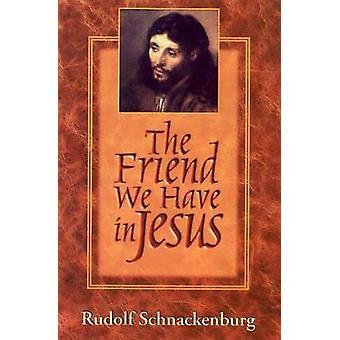 Der Freund haben wir in Jesus von Schnackenbur & Rudolf