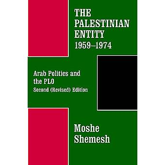 The Palestinian Entity 19591974 Arab Politics and the PLO by Shemesh & Moshe