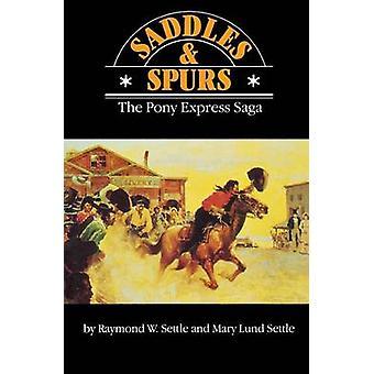 Saddles and Spurs Pony Express Service by Settle & Raymond W.