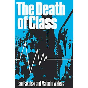 The Death of Class by Pakulski & Jan
