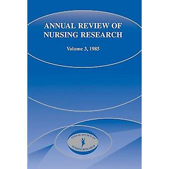 Annual Review of Nursing Research Volume 3 1985 by Fitzpatrick & Joyce J.
