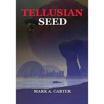 TELLUSIAN seme di CARTER & MARK A.