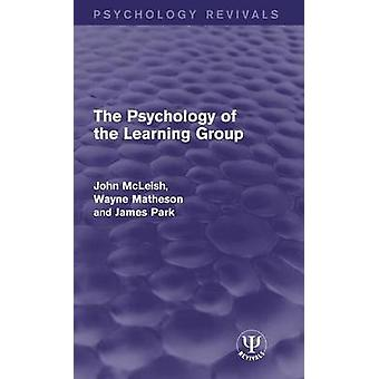 The Psychology of the Learning Group by McLeish & John