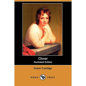 Clover Illustrated Edition Dodo Press by Coolidge & Susan