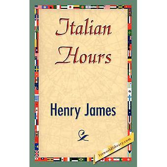 Italian Hours by James & Henry & Jr.