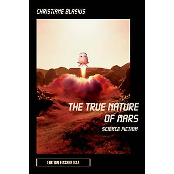 The True Nature of Mars by Blasius & Christiane