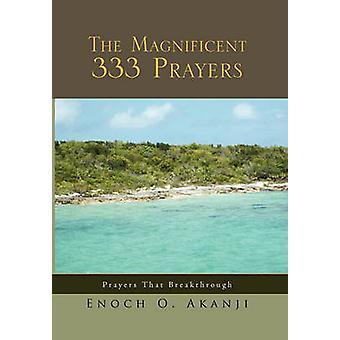 The Magnificent 333 Prayers by Akanji & Enoch O.