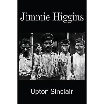 Jimmie Higgins by Sinclair & Upton